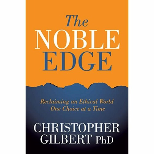 Dr. Pat Show Radio Show with Dr. Christopher Gilbert, Author of 'The Noble Edge'