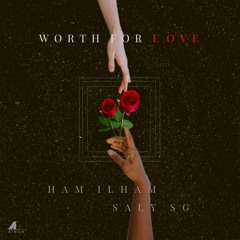 Worth For Love (Ft. Saly SG)