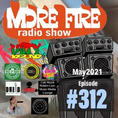 More Fire Show 312 - May 14th 2021 With Crossfire From Unity Sound