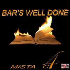 Mista C4- BAR'S WELL DONE