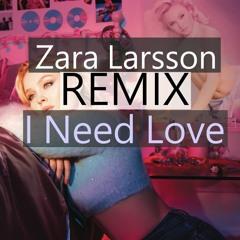 Zara Larsson - i need love (LayJetix remix)