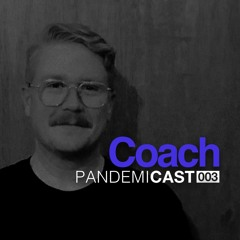 Coach - Pandemicast 003