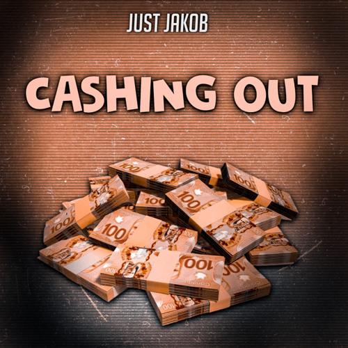 CASHING OUT - Just Jakob