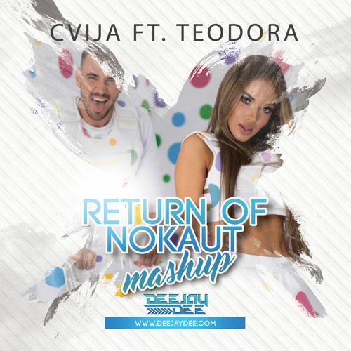 Cvija ft. Teodora - Return of nokaout (Deejay Dee Mashup)