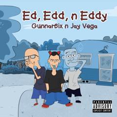 Ed, Edd, n Eddy ft. (Jay Vega)