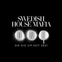 SWEDISH HOUSE MAFIA - ONE (SIR GIO VIP EDIT 2021)