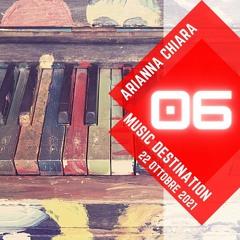 Music Destination: Arianna Chiara - 22 ottobre 2021