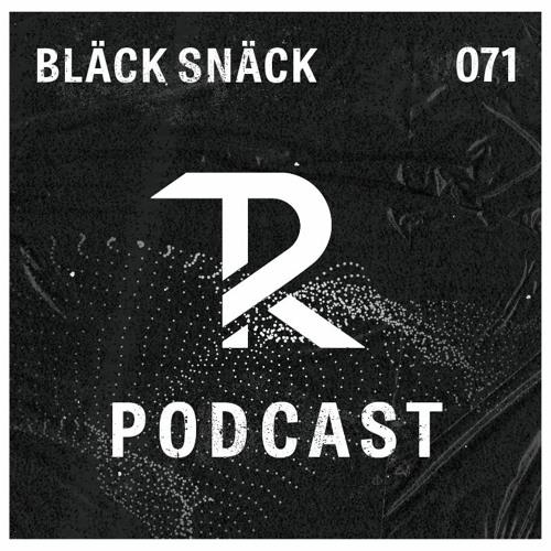 Bläck Snäck: Podcast Set 071