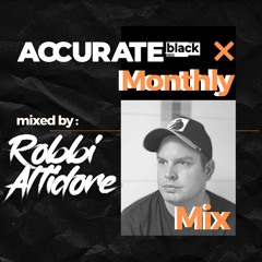Accurate Black Monthly Mix Mixed By : Robbi Altidore