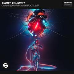 Timmy Trumpet - Cardio (Dropbanger Bootleg)