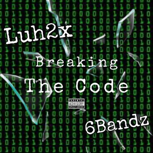 Breaking The Code (feat. Sixxbandz)
