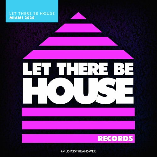 Let There Be House Miami 2020 **EXCLUSIVE ALBUM ONLY TRACKS**