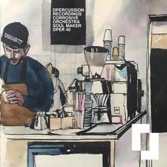 CORROSIVE ORCHESTRA - SOUL MAKER downtempo nujazz lo-fi