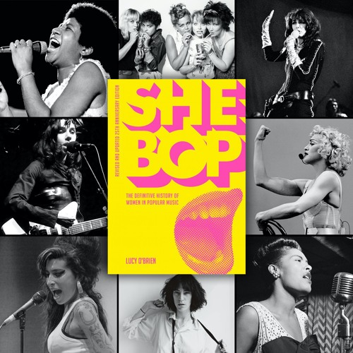 Book Musik 039 - SHE BOP: The Definitive History of Women in Popular Music by Lucy O'Brien