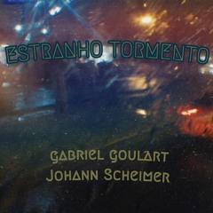 Gabriel Goulart e Johann Scheimer-Estranho tormento