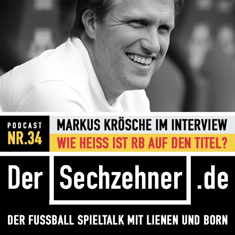 Der Sechzehner No.34: Ewald und der Shitstorm, Markus Krösche im Interview