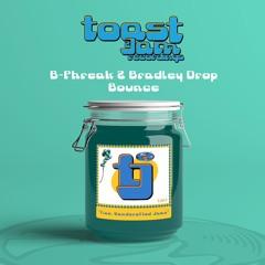 B - Phreak & Bradley Drop - Bounce/ Toast & Jam Records
