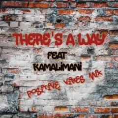 Theres A Way (Positive Vibes Mix) Feat Kamalimani