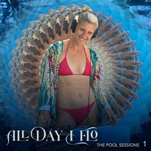DJ Flo - All Day I Flo - The Pool Sessions - 1