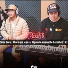 El Rodri - Como llora _ Ahora que te vas _ Regalam(M4A_128K).m4a