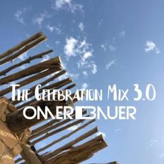 The Celebration Mix 3.0(Dj Omer Bauer Mainstrim)