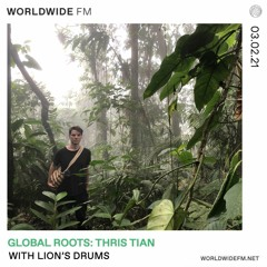 Worldwide FM - Global Roots with Lion's Drums - 03.02.2021