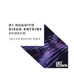 DJ Huguito & Diego Antoine - BomBom [OUT NOW]