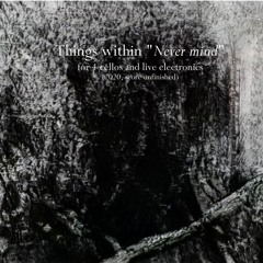 """Things within """"Never mind"""" (2020)"""