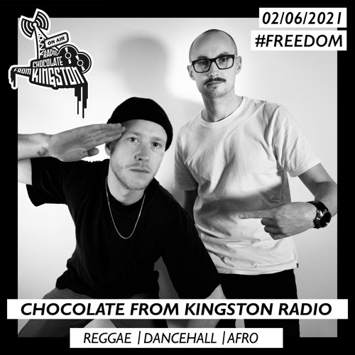Chocolate From Kingston Radio 02.06.2021   #freedom