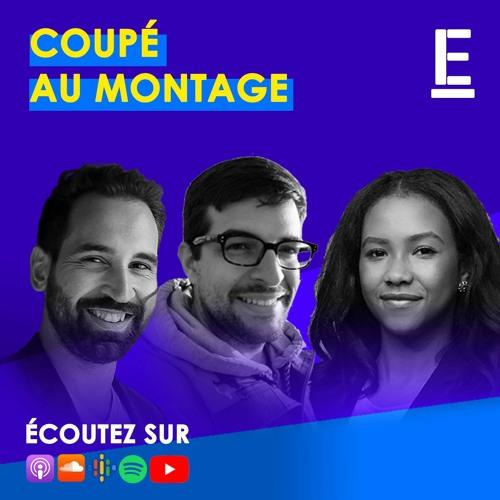 """""""Coupé au montage"""""""