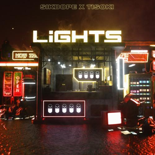 Sikdope X Tisoki - Lights