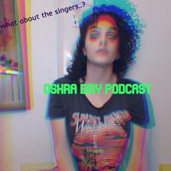 Podcast Number 6 - Singers! what happened this week?!
