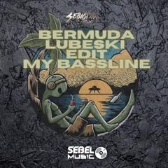 Bermuda Edit My Bassline By Sebel
