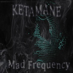 ♫ Ketamane - Mad Frequency ♫ -> ♪ Frenchcore ♪