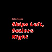 Ships Left, Sailors Right