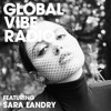 Global Vibe Radio 271 Feat. Sara Landry (RAW)