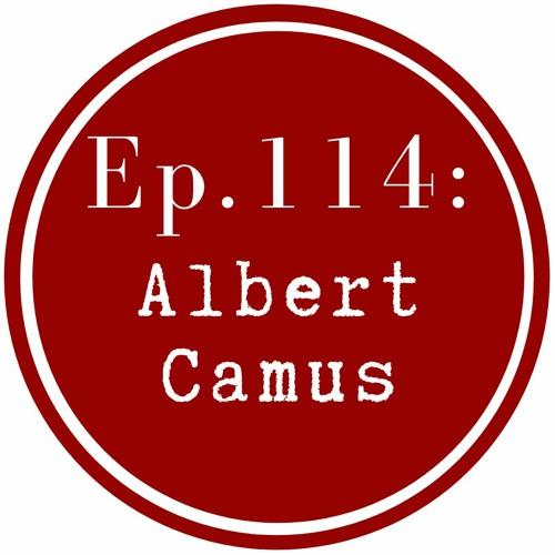 Get Lit Episode 114: Albert Camus