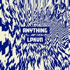 LPKVN - Anything