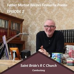Father Morton Recites Favourite Poetry Episode 2