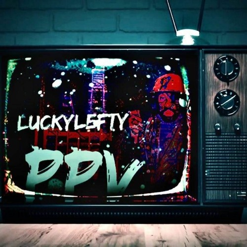 PPV prod by. LeftyLucky