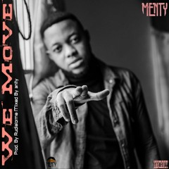 Menty - We Move (Prod. By Rudielorme Mixed By 3nity)