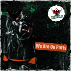We Are On Party (Original Mix)