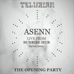 Asenn @TELURIAN - The Opening Party - Live From SUNRISE HUB