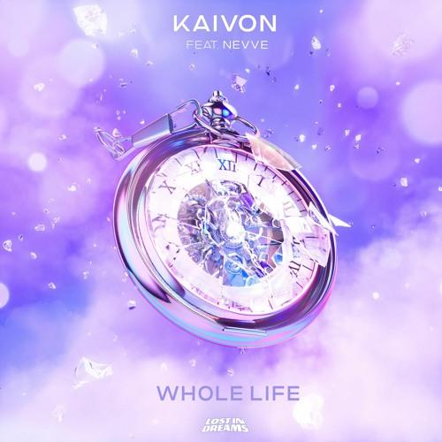 KAIVON - Whole Life (Feat. Nevve)