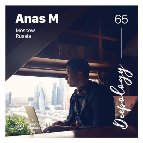 Deepology Podcast #065 | Anas M