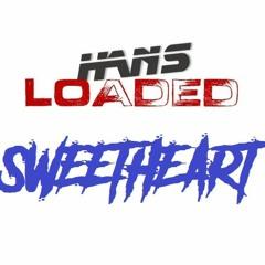 Hans Loaded - Sweetheart
