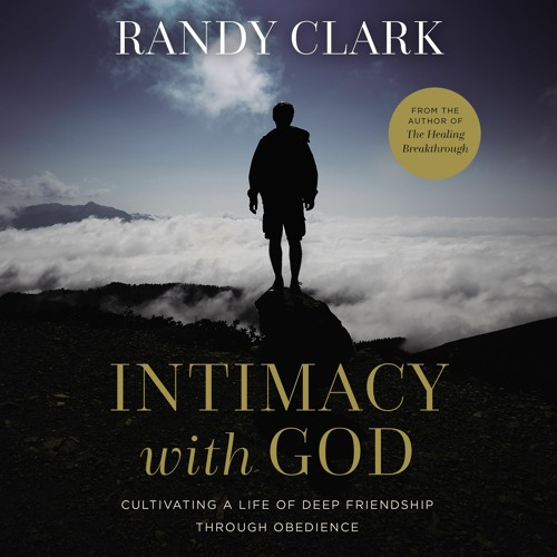 INTIMACY WITH GOD by Randy Clark | Chapter One