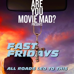 Fast Fridays - Episode 07 - Furious 7 (with Ian Loring)