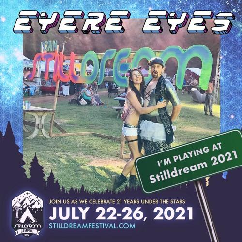 EyereEyes 2021 StillDream Festival Set