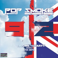 ILA Presents: Pop Smoke Ft Skepta - Welcome To The Party 'Darker Mix' (FREE DOWNLOAD)
